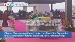 VOA60 Africa- Ghanaians gathered on Accra's Black Star Square for the state funeral of former president Jerry John Rawlings