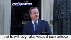 VOA60 World - British Voters Choose to Exit EU, PM Cameron to Step Down