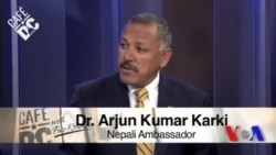 Cafe DC: Ambassador of Nepal to the U.S. Dr. Arjun Karki