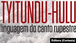 """Poetas do Namibe apresentam """"Tyitundu-Hulu: Linguagem do Canto Rupestre"""""""
