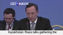 VOA60 World PM -Peace talks gathering the Syrian regime and rebel groups begin in the Kazakh capital Astana
