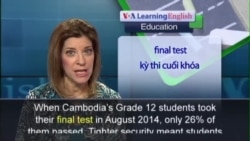 Anh ngữ đặc biệt: New Minister is Cleaning Up Cambodia's Education System (VOA)