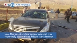 VOA60 World - Iran's top nuclear scientist reportedly assassinated