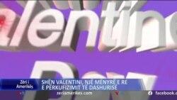 Shën Valentini, një mënyrë e re e përkufizimit të dashurisë