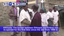 VOA60 Africa - Ethiopia, Eritrea Reopen Border Crossing