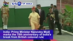 VOA60 World PM - India: Prime Minister Narendra Modi marks the 70th anniversary of India's break from British colonial rule