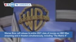 VOA60 America - Warner Bros. to release its entire 2021 slate of movies on HBO Max streaming and in theaters simultaneously
