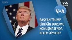 Başkan Trump Birliğin Durumu Konuşması'nda Neler Söyledi?