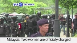 VOA60 World PM - Malaysia Charges 2 Women with Murder in Kim Jong Nam's Death