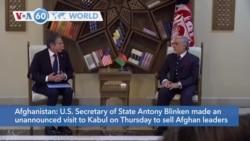 VOA60 Addunyaa - U.S. Secretary of State Antony Blinken made an unannounced visit to Afghanistan