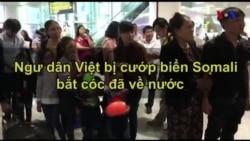 Ngư dân Việt bị cướp biển Somali bắt cóc đã về nước