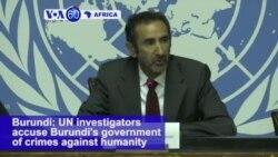 VOA60 Africa - UN investigators accuse Burundi's government of crimes against humanity
