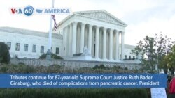 VOA60 Ameerikaa - Tributes continue for the late Supreme Court Justice Ruth Bader Ginsburg