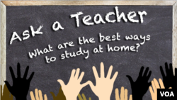 Ask a Teacher: What are the best ways to study at home?