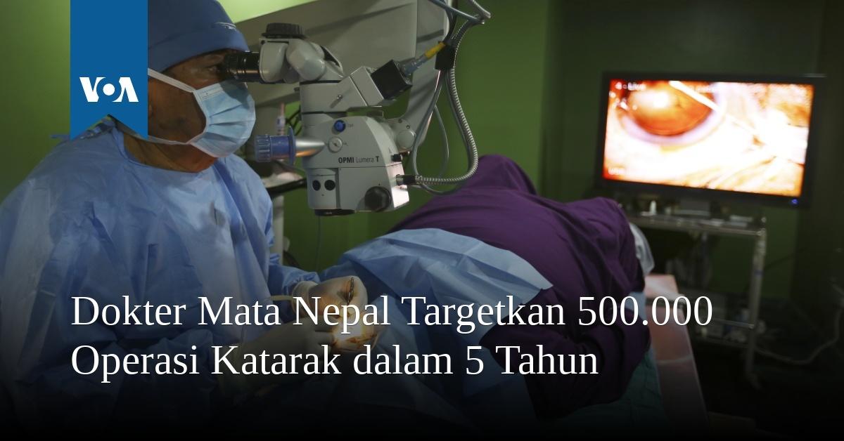 Dokter Mata Nepal Targetkan 500.000 Operasi Katarak dalam 5 Tahun