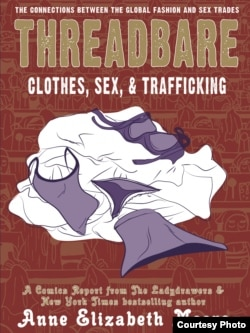 """Threadbare: Clothes, Sex, and Trafficking,"" a beautifully illustrated comic book by Anne Elizabeth Moore, brings your attention to gender, labor, cultural producation, and human rights in globalized world. (Courtesy Photo)"