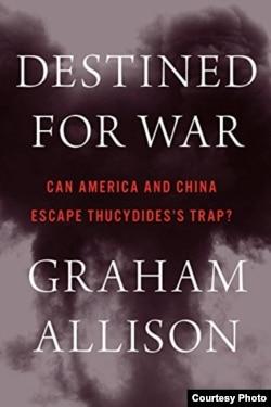 格雷厄姆·艾里森的新书《注定一战:美国和中国能否逃脱修昔底德陷阱?》的封面
