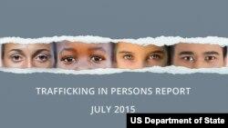 Phúc trình năm 2015 của Bộ Ngoại giao Mỹ về nạn buôn người trên thế giới.