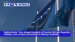 VOA60 Africa - ICC: Two alleged leaders of Central African Republic militias heard details of war crimes accusations against them