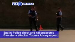 VOA60 World PM - Spanish Police Shoot Dead Suspected Barcelona Attack Driver
