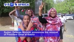 VOA60 Africa - Sudan's Omar Al-Bashir Ousted by Military