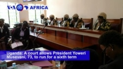 VOA60 Africa - Uganda Court Ruling Allows President Museveni to Rule for Life