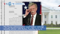 VOA60 America - The Trump administration sued former national security adviser John Bolton to try to block publication of his new book