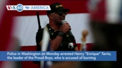 "VOA60 America - Police in Washington on Monday arrested Henry ""Enrique"" Tarrio, the leader of the Proud Boys"
