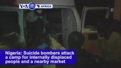 VOA60 Africa - Boko Haram Bombers Kill 20 at Village in Northeast Nigeria