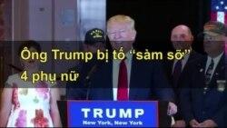 """Ông Trump bị tố """"sàm sỡ"""" 4 phụ nữ"""