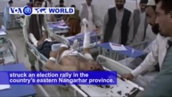 VOA60 World PM - Deadly Bombing Rocks Afghan Election Rally