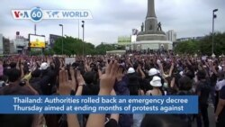 VOA60 Addunyaa - Authorities in Thailand rolled back an emergency decree aimed at ending months of protests