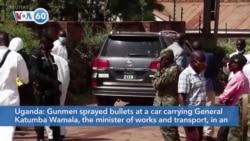 VOA60 Afrikaa - Uganda: Ex-Army Commander Survives Apparent Assassination Attempt