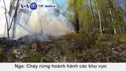 Cháy rừng hoành hành tại Nga (VOA60)