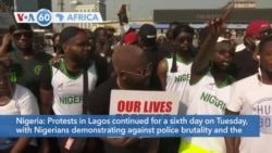 VOA60 Afrikaa - Protests in Lagos continued for a sixth day, with Nigerians demonstrating against police brutality