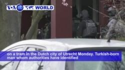 VOA60 World PM-Dutch Police Arrest Suspect in Tram Shooting