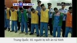 81 người bị kết án tử hình trong chiến dịch chống khủng bố ở Tân Cương (VOA60)
