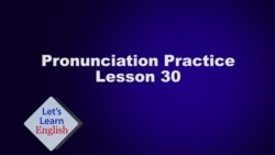 Let's Learn English Lesson 30 Pronunciation Practice