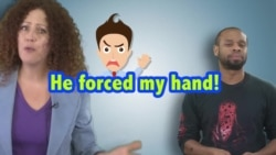 English in a Minute: Force Someone's Hand