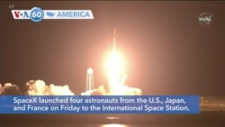 VOA60 America - SpaceX launches four astronauts from the U.S., Japan, and France to the International Space Station
