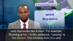 Anh ngữ đặc biệt: Gerunds and Infinitives (VOA)