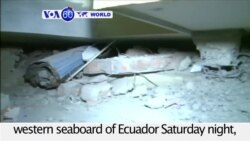 VOA60 World - Ecuador: The death toll from a massive earthquake has risen to 350