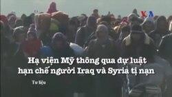Hạ viện Mỹ thông qua dự luật hạn chế người Iraq và Syria tị nạn