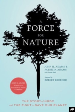 'A Force for Nature,' chronicles the evolution of the Natural Resources Defense Council from a home-grown advocacy group to a 1.3-million member organization with global reach.