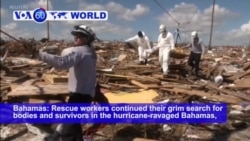 VOA60 World PM - Rescue workers continued their grim search for bodies and survivors in the hurricane-ravaged Bahamas