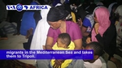 VOA60 Africa- Coast Guard rescues nearly 1,000 African migrants in the Mediterranean Sea and takes them to Tripoli