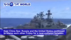 VOA60 World PM - US, Russia Blame Each Other for Near Collision in E. China Sea