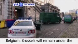 VOA60 World PM - Brussels will remain under the highest level of alert for another week