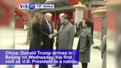 VOA60 World PM - Trump Arrives in China for Thorny Talks on Trade, North Korea