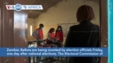 VOA60 Africa- In Zambia, ballots are being counted by election officials Friday, one day after national elections